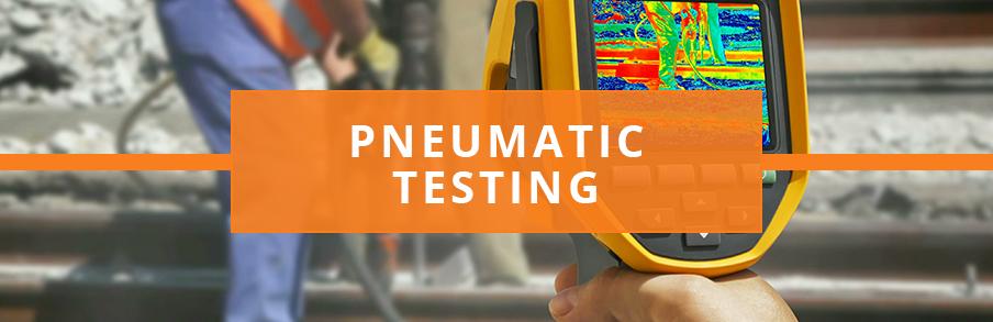 Pneumatic Testing