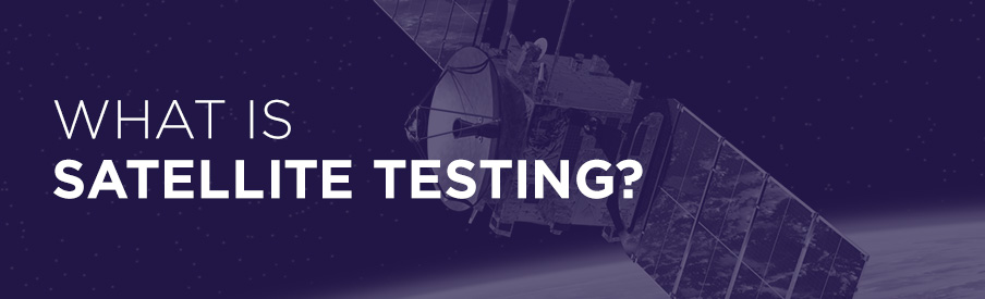 what is satellite testing