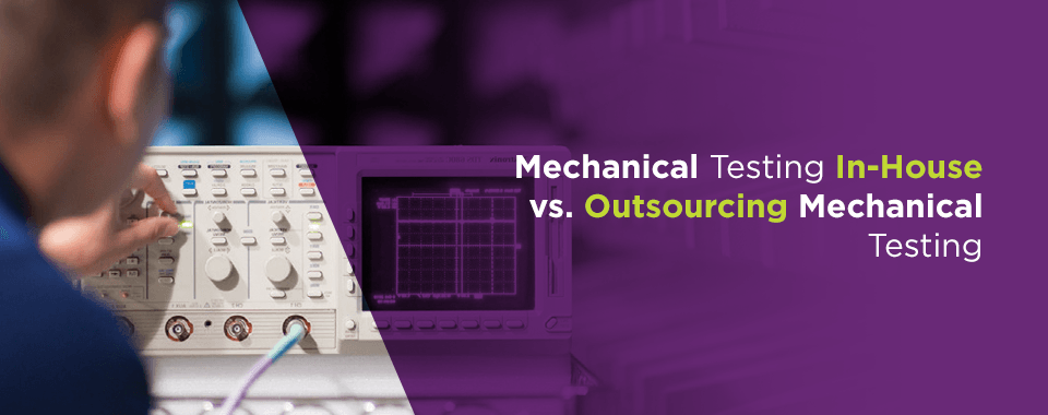outsourcing mechanical testing