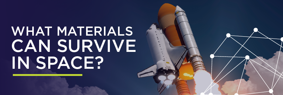 what materials can survive in space