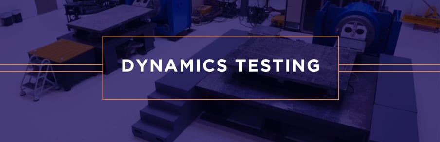 Dynamics Testing
